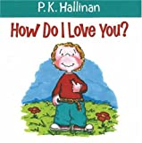Hallinan, P.K.: How Do I Love You