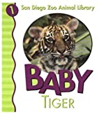 Baby Tiger (San Diego Zoo Animal Library) by…