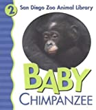 Pingry, Patricia: Baby Chimpanzee: My First Animal Library