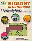 Hancock, Judith M.: Biology Is Outdoors!: A Comprehensive Resource for Studying School Environments