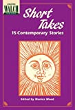 Monica Wood: Short Takes: 15 Contemporary Stories