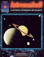 Astronomical!: 44 Activities, Experiments,…