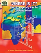 Where Is It?: World Geography Fun for Middle…