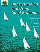Understanding and Using Good Grammar:…