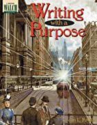 Writing With A Purpose: Grades 7-9 by Jean…