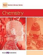 Chemistry, Grade 6-8 (Walch Science Literacy…