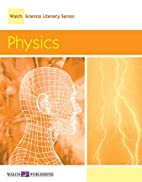Physics (Walch science literacy series) by…