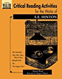Monica Wood: Critical Reading Activities For The Works Of S.e. Hinton: Grades 4-6