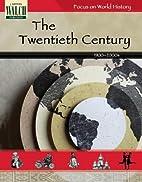Focus on World History: The Twentieth…