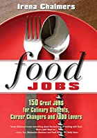 Food Jobs: 150 Great Jobs for Culinary&hellip;