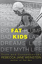 Fat Kids: Truth and Consequences (Fat Books)…