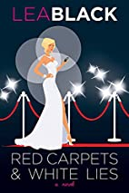 Red Carpets & White Lies: A Novel by Lea…