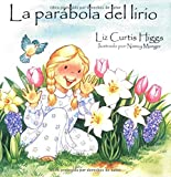 Higgs, Liz Curtis: Parábola del lirio, La: Parable of the Lily (Spanish Edition)