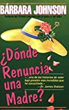 Johnson, Barbara: Dónde renuncia una madre? (Spanish Edition)