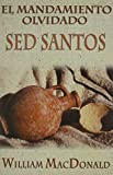 MacDonald, William: Mandamiento olvidado: Sed santos (Spanish Edition)