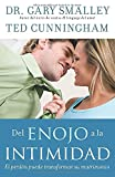 Smalley, Gary: Del enojo a la intimidad: From Anger to Intimacy (Spanish Edition)