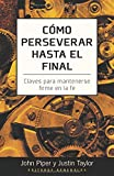 Piper, John: Como perseverar hasta el final: Stand (Spanish Edition)