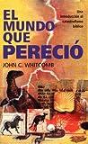Whitcomb, John C.: El mundo que perecía (Spanish Edition)