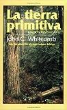 Whitcomb, John C.: La tierra primitiva: The Early Earth (Spanish Edition)