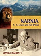 Narnia: C. S. Lewis and His World by David…