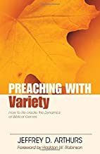 Preaching with Variety: How to Re-create the…