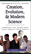 Creation, Evolution, and Modern Science:…