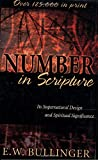 Bullinger, Ethetbert W.: Number in Scripture: Its Supernatural Design and Spiritual Significance