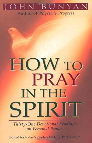how-to-pray-in-the-spirit-thirty-one-devotional-readings-on-personal-prayer