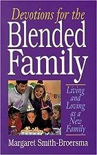 Devotions for the Blended Family by Margaret…