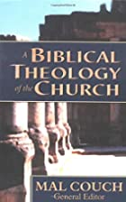 Biblical Theology of the Church, A by Mal…