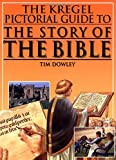 Dowley, Tim: Kregel Pictorial Guide to the Story of the Bible