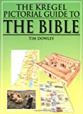 Dowley, Tim: The Kregel Pictorial Guide to the Bible