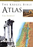 Dowley, Tim: The Kregel Bible Atlas