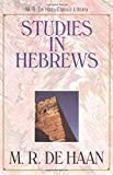 Dehaan, M.R.: Studies in Hebrews
