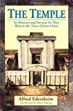 Edersheim, Alfred: The Temple: Its Ministry and Services As They Were at the Time of Jesus Christ