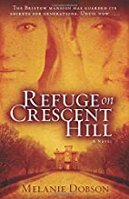Refuge on Crescent Hill: A Novel by Melanie…