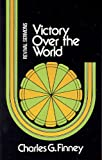 Finney, Charles G.: Victory Over the World: