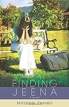 Finding Jeena: A Novel by Miralee Ferrell