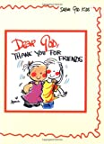 Fitzgerald, Annie: Dear God, Thank You for Friends (Dear God Kids Series)