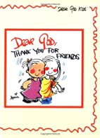 Dear God, Thank You for Friends by Annie…