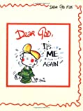 Fitzgerald, Annie: Dear God, It's Me Again (Dear God Kids Series)