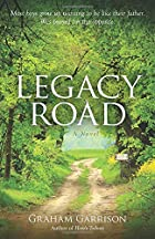 Legacy Road: A Novel by Graham Garrison
