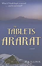Tablets of Ararat by C. J. Illinik