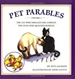 Jackson, Neta: Pet Parables, Volume 1: The Cat Who Smelled Like Cabbage & The Duck Who Quacked Bubbles