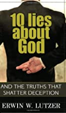 10 Lies About God: And the Truths That…
