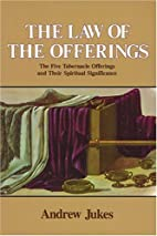 The Law of the Offerings by Andrew Jukes