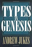Jarkes, Andres: Types in Genesis
