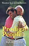 Kroll, Woodrow: Prodigal People: Coming Home to Right Relationships