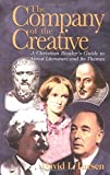Larsen, David L.: The Company of the Creative: A Christian Reader's Guide to Great Literature and Its Themes