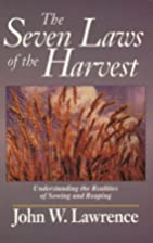 The Seven Laws of the Harvest: Discovering…